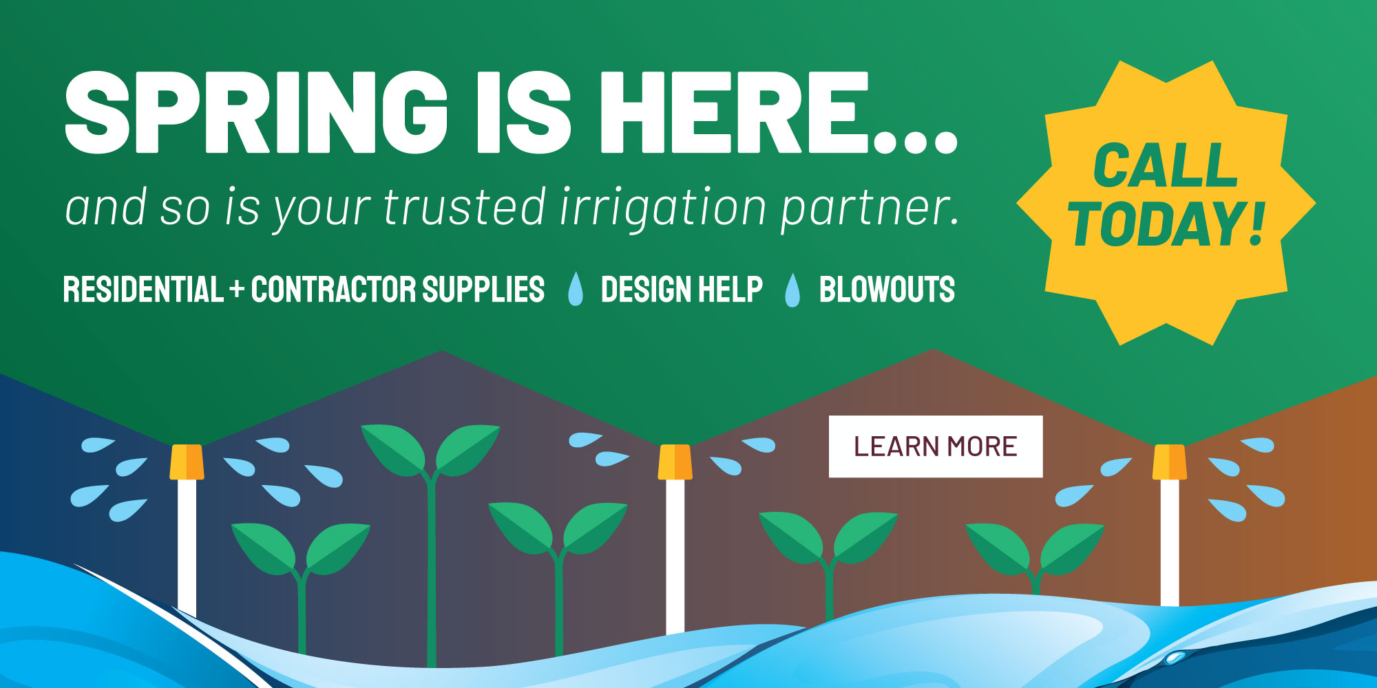 Spring is here and so is your trusted irrigation partner.